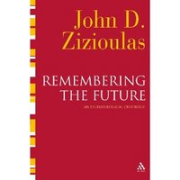Remembering the Future An Eschatological Ontology Zizioulas.jpg