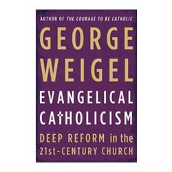 Weigel Evangelical Catholicism.jpg